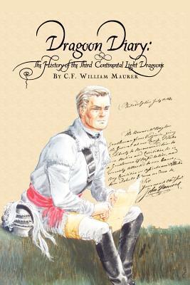 Dragoon Diary (Paperback or Softback): Maurer, C. F.