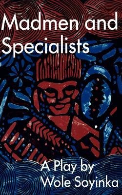 Madmen and Specialists (Paperback or Softback): Soyinka, Wole