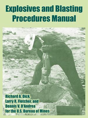 Explosives and Blasting Procedures Manual (Paperback or: U. S. Bureau