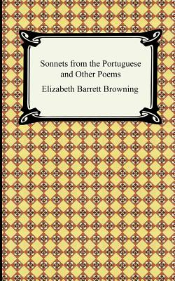 Sonnets from the Portuguese and Other Poems: Browning, Elizabeth Barrett