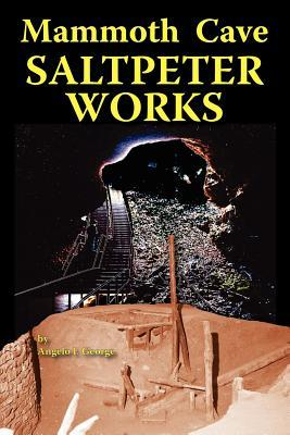 Mammoth Cave Saltpeter Works (Paperback or Softback): George, Angelo I.