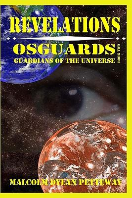 Revelations: Osguards: Guardians of the Universe (Paperback: Petteway, Malcolm Dylan
