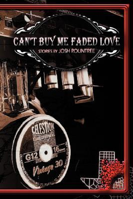 Can't Buy Me Faded Love (Paperback or: Rountree, Josh