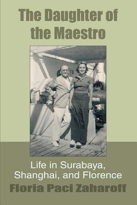 The Daughter of the Maestro: Life in: Zaharoff, Floria Paci