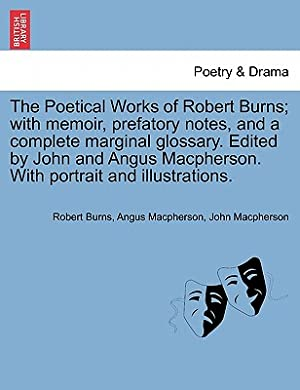 The Poetical Works of Robert Burns; With: Burns, Robert