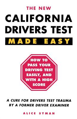 California Drivers Test Made Easy: By a: Syman, Alice