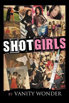 Shot Girls (Paperback or Softback): Wonder, Vanity