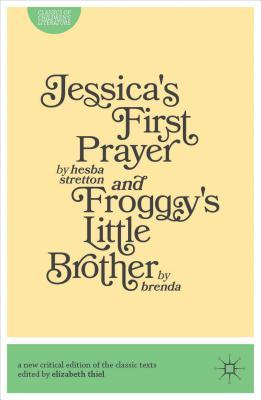 Jessica's First Prayer and Froggy's Little Brother: Thiel, Liz