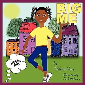Little Me, Big Me (Paperback or Softback): Gray, Stefanie