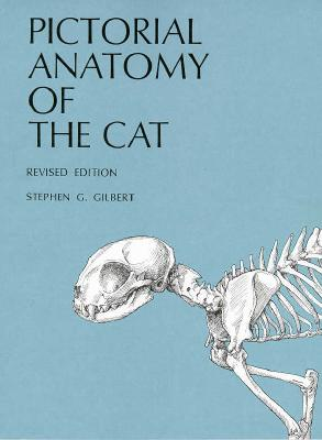 Pictorial Anatomy of the Cat (Paperback or: Gilbert, Stephen G.