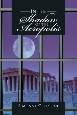 In the Shadow of the Acropolis (Paperback: Celestine, Simonne
