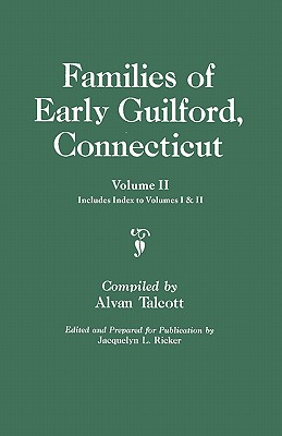 Families of Early Guilford, Connecticut. One Volume: Talcott, Alvan