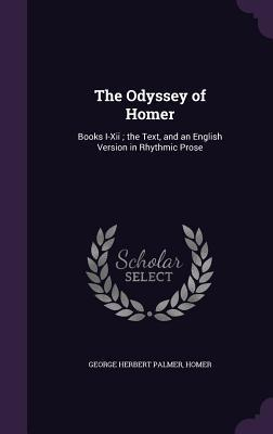 The Odyssey of Homer: Books I-XII; The: Palmer, George Herbert