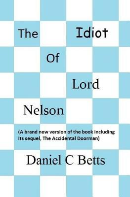 The Idiot of Lord Nelson (Paperback or: Betts, MR Daniel