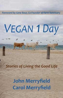Vegan 1 Day: Stories of Living the: Merryfield, John