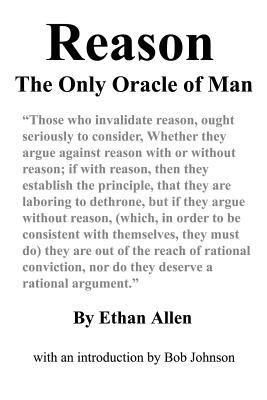 Reason: The Only Oracle of Man (Paperback: Allen, Ethan