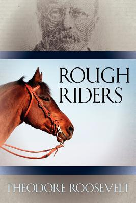 Rough Riders (Paperback or Softback): Roosevelt, Theodore