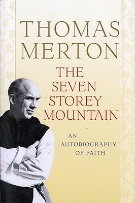 The Seven Storey Mountain (Paperback or Softback): Merton, Thomas