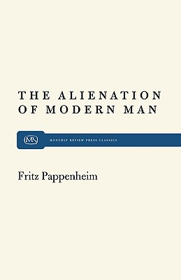 Alienation Modern Man (Paperback or Softback): Pappenheim, Fritz