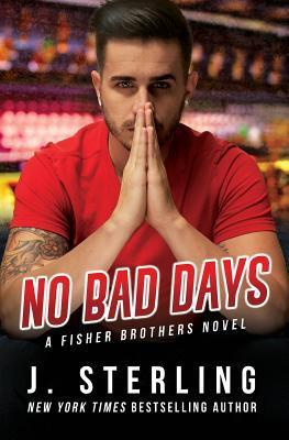 No Bad Days: A Fisher Brothers Novel: Sterling, J.