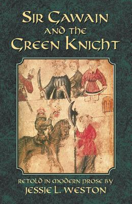 Sir Gawain and the Green Knight (Paperback: Weston, Jessie L.