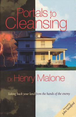 Portals to Cleansing: Taking Back Your Land: Malone, Henry