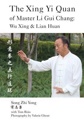 The Xing Yi Quan of Master Li: Yong, Song Zhi