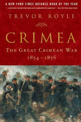 Crimea: The Great Crimean War 1854-1856 (Paperback: Royle, Trevor