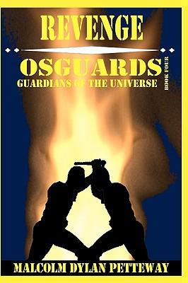Revenge: Osguards: Guardians of the Universe (Paperback: Petteway, Malcolm Dylan