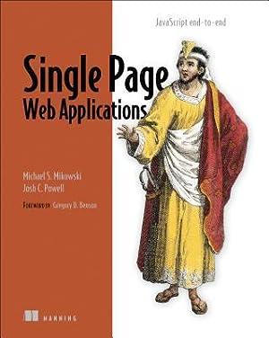 Single Page Web Applications: JavaScript End-To-End (Paperback: Mikowski, Michael S.