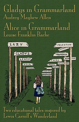 Gladys in Grammarland and Alice in Grammarland: Allen, Audrey Mayhew
