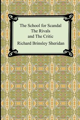 The School for Scandal, the Rivals, and: Sheridan, Richard Brinsley