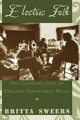 Electric Folk: The Changing Face of English: Sweers, Britta
