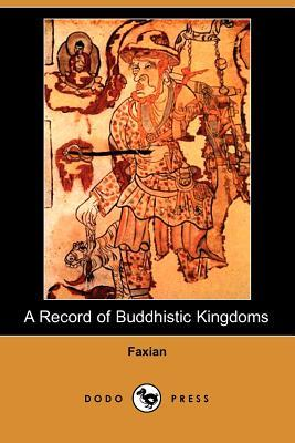 A Record of Buddhistic Kingdoms (Paperback or: Faxian