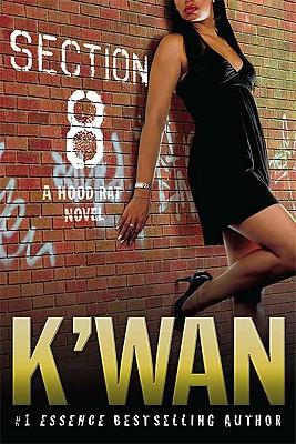 Section 8: A Hood Rat Novel (Paperback: K'Wan