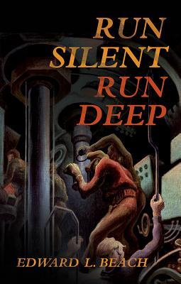 Run Silent, Run Deep (Hardback or Cased: Beach, Edward L.