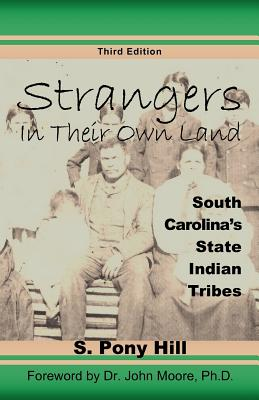 Strangers in Their Own Land: South Carolina's: Hill, S. Pony
