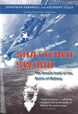 Shattered Sword: The Untold Story of the: Parshall, Jonathan