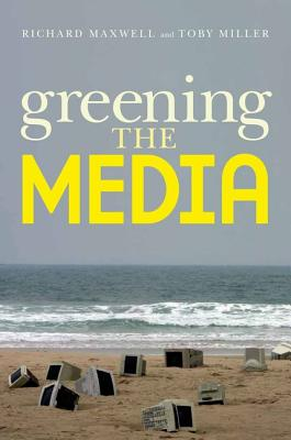 Greening the Media (Paperback or Softback): Maxwell, Richard
