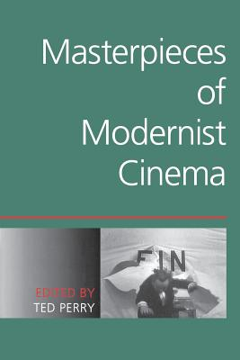 Masterpieces of Modernist Cinema (Paperback or Softback): Perry, Ted
