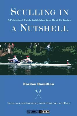 Sculling in a Nutshell: Second Edition (Paperback: Hamilton, Gordon