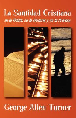 La Santidad Cristiana (Paperback or Softback): Turner, George Allen