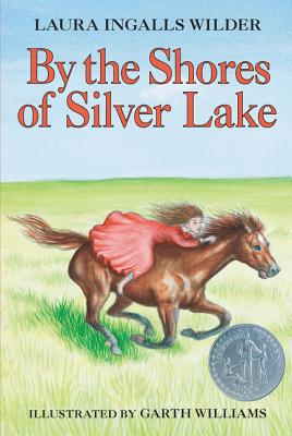 By the Shores of Silver Lake (Hardback: Wilder, Laura Ingalls