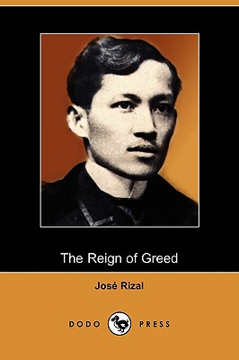 The Reign of Greed: Complete English Version: Rizal, Jose