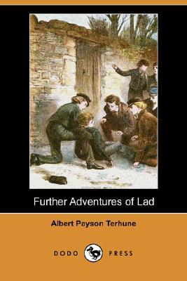 Further Adventures of Lad (Dodo Press) (Paperback: Terhune, Albert Payson