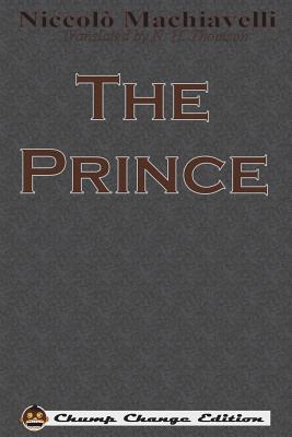 The Prince (Chump Change Edition) (Paperback or: Machiavelli, Niccolo