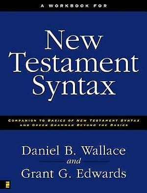 A Workbook for New Testament Syntax: Companion: Wallace, Daniel B.