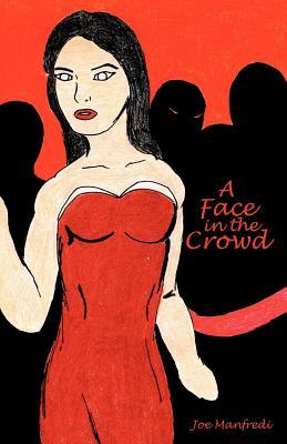 A Face in the Crowd (Paperback or: Manfredi, Joe
