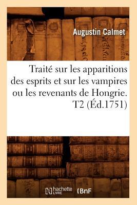 Traite Sur Les Apparitions Des Esprits Et: Calmet, Augustin