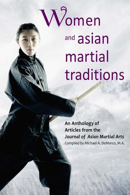 Women and Asian Martial Traditions (Paperback or: Amdur M. a.,